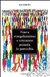 Nuova evangelizzazione e comunione primaria in parrocchia libro