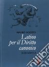 Latino per il diritto canonico. Eserciziario libro