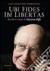 Ubi fides ibi libertas. Scritti in onore di Giacomo Biffi libro