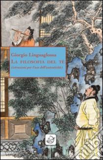 La filosofia del tè libro di Linguaglossa Giorgio