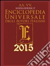 Enciclopedia universale degli autori italiani 2015 libro