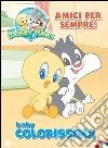 Amici per sempre! Baby colorissima. Baby Looney Tunes. Vol. 4 libro