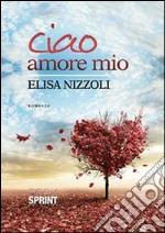 Ciao amore mio libro