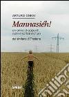 Mannasi�h! Un anno di appunti, note e sottolineature del sindaco di Pastena