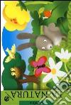 La natura. Ediz. illustrata libro
