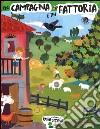 In campagna e in fattoria. Ediz. a colori libro