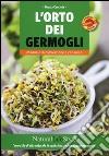 L'orto dei germogli. Manuale di coltivazione e consumo libro