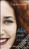 Alice punto e a capo libro