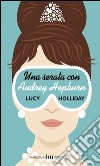 Una serata con Audrey Hepburn libro