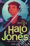 La ballata di Halo Jones. Complete edition libro