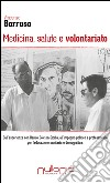 Medicina, salute e volontariato. Dall'esperienza con Danilo Dolci in Sicilia all'impegno politico e professionale per l'educazione libro