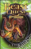 Tusk. Il mammutmastodontico. Beast Quest (17) libro