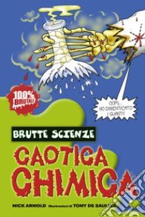 Caotica chimica libro di Arnold Nick