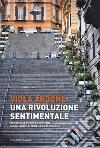 Una rivoluzione sentimentale libro
