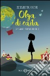 Olga di carta. Il viaggio straordinario libro