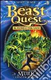 Murk. L'uomo delle paludi. Beast Quest. Vol. 34 libro