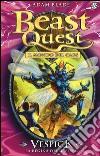 Vespick. La regina delle vespe. Beast Quest. Vol. 36 libro