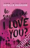 Lo sapevi che I love you? libro