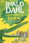 Il coccodrillo enorme prodotto di Dahl Roald