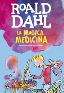 La magica medicina libro di Dahl Roald