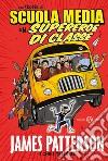 Una storia di scuola media. Un supereroe di classe libro