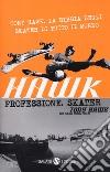Hawk. Professione skater libro