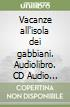 Vacanze all'isola dei gabbiani. Audiolibro. CD Audio formato MP3  di Lindgren Astrid