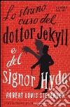 Lo strano caso del dottor Jekyll e del signor Hyde libro