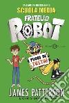 Fuori di testa. Fratello robot. Vol. 2 libro