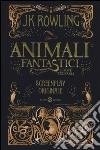 Animali fantastici e dove trovarli libro