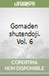 Gomaden shutendoji. Vol. 6 libro