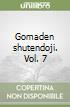 Gomaden shutendoji. Vol. 7 libro