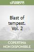Blast of tempest. Vol. 2 libro