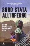 Sono stata all'inferno. In fuga da Boko Haram assieme a mia figlia libro