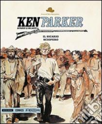 Il sicario-Sciopero. Ken Parker (29) libro di Berardi Giancarlo - Milazzo Ivo