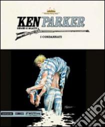 I condannati. Ken ParKer (44) libro di Berardi Giancarlo - Milazzo Ivo