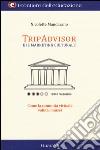 TripAdvisor e il marketing culturale. Come la comunit� virtuale valuta i musei