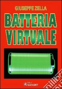 Batteria virtuale libro di Zella Giuseppe