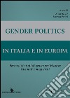 Gender politics in Italia e in Europa. Percorsi di studi di genere per le lauree triennale e magistrali libro