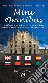 Mini Omnibus. Proverbi e modi di dire per vecchi e nuovi milanesi. Ediz. multilingue libro