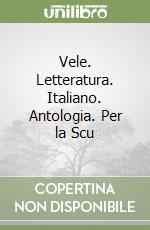 Vele. Letteratura. Per la Scuola media libro di Tancredi Anna - Bugiani Patrizia - Noja Teresa