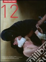 World press Photo 2012. Ediz. italiana libro