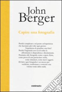 Capire una fotografia libro di Berger John