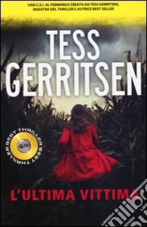 L'ultima vittima libro di Gerritsen Tess