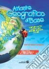 Atlante geografico di base. Per la scuola primaria libro