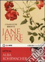 Jane Eyre letto da Alba Rohrwacher. Audiolibro. CD Audio formato MP3 libro