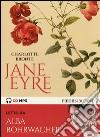 Jane Eyre letto da Alba Rohrwacher. Audiolibro. 2 CD Audio formato MP3 libro