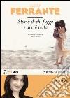 Storia di chi fugge e di chi resta. L'amica geniale letto da Anna Bonaiuto. Audiolibro. 2 CD Audio formato MP3. Ediz. integrale libro