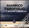 Testimone inconsapevole letto da Gianrico Carofiglio. Audiolibro. CD Audio formato MP3 libro