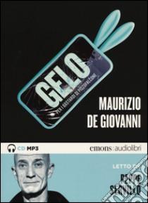 Gelo per i bastardi di Pizzofalcone. Letto da Peppe Servillo. Audiolibro. CD Audio formato MP3  di De Giovanni Maurizio